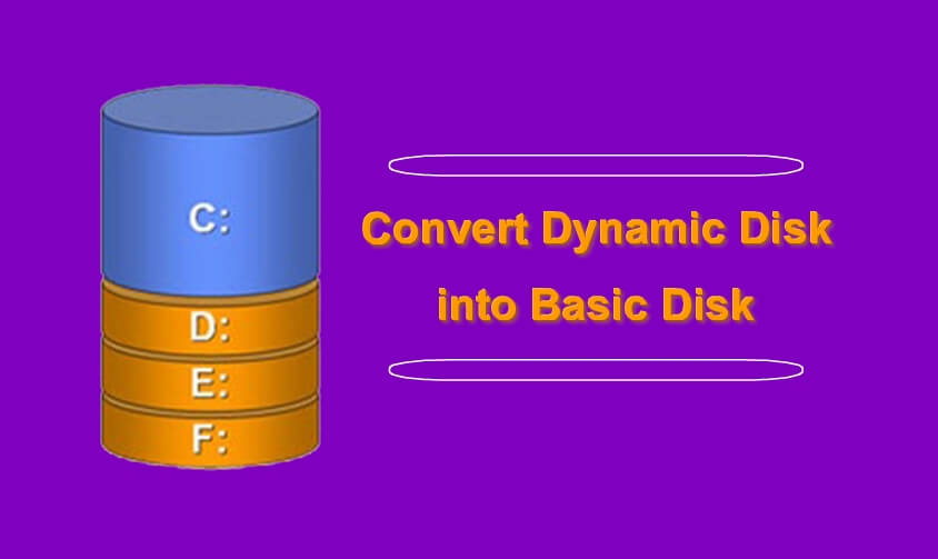 Convert Dynamic Disk to Basic Disk Without Losing Data