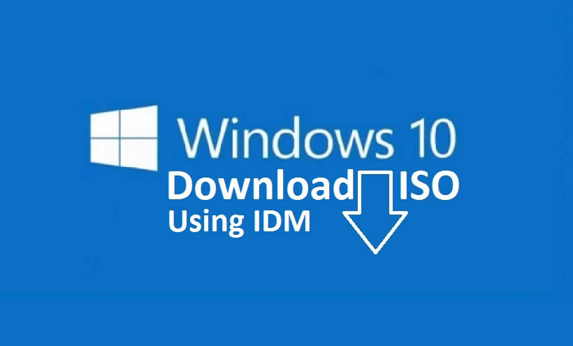 How to Download Windows 10 ISO using IDM, faster download speed