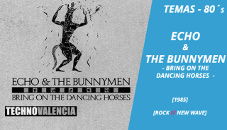 temas_80_echo_&_the_bunnymen_‎–_bring_on_the_dancing_horses