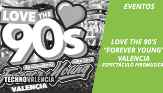 eventos_love_the_90s_forever_young_valencia_–_espectáculo_piromusical