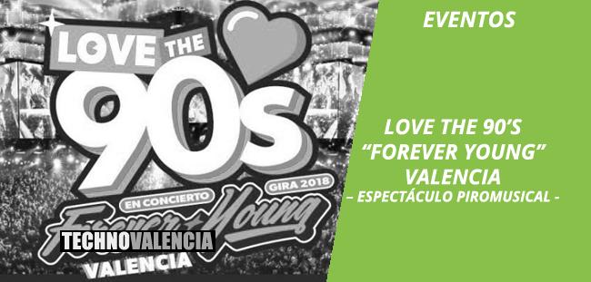 eventos_love_the_90s_forever_young_valencia_–_espectáculo_piromusical