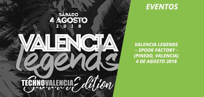 eventos_spook_factory_valencia_legends_4_agosto_2018