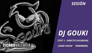 sesion_djgouki_test_1_-_directo_facebook_hardhouse_dance_techno_remember