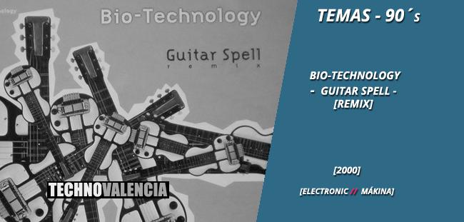temas_90_bio-technology_-_guitar_spell_remix