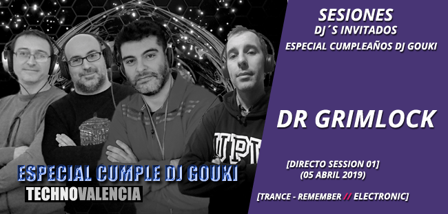 sesion_dr_grimlock_-_directo_especial_cumple_dj_gouki_hardhouse_trance_remember_05_abril_2019_01