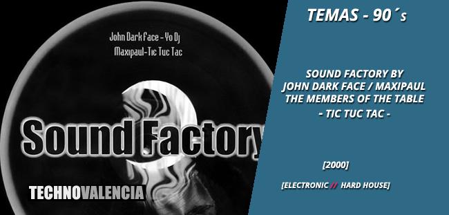temas_90_sound_factory_p._john_dark_face_&_maxipaul_-_the_member_of_the_table_-_tic_tuc_tac