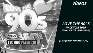 videos_love_the_90s_-_1_junio_2019_final_fiesta_end_show_piromusical