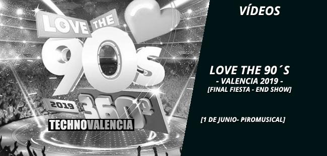 videos_love_the_90s_-_1_junio_2019_final_fiesta_end_show_piromusical