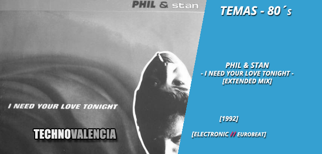 temas_80_phil__stan_-_i_need_your_love_tonight_extended_mix