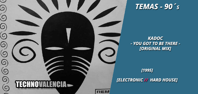 temas_90_kadoc_-_you_got_to_be_there_original_mix