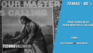 temas_80_pink_turns_blue_-_your_master_is_calling