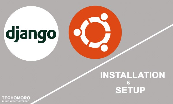 How to Install and Setup Django on Ubuntu 18.04.1 LTS (Bionic Beaver)