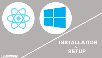 How to Install and Setup React Native on Windows 10 - Techomoro
