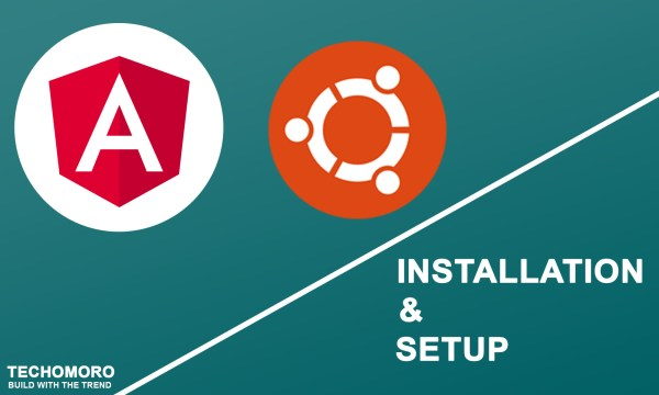 How to Install and Setup Angular 7 on Ubuntu 18.04.1