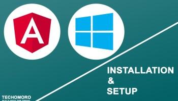 How to Install and Setup Angular 7 on Windows 10 - Techomoro