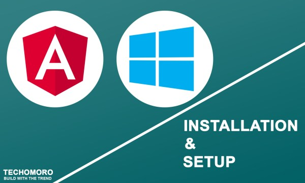 How To Install And Setup Angular 8 on Windows 10