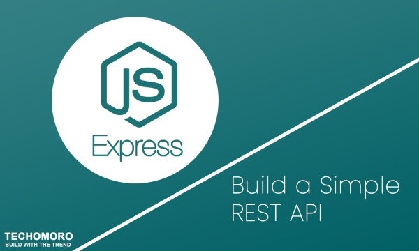 How to Build a Simple REST API with Node/Express