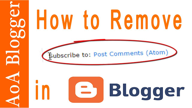 How to Remove Subscribe to posts (atom) from Blogger Blogs