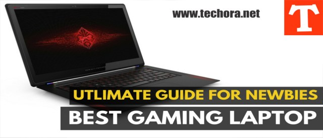 How To Choose Best Gaming Laptops ( Laptops Guide )