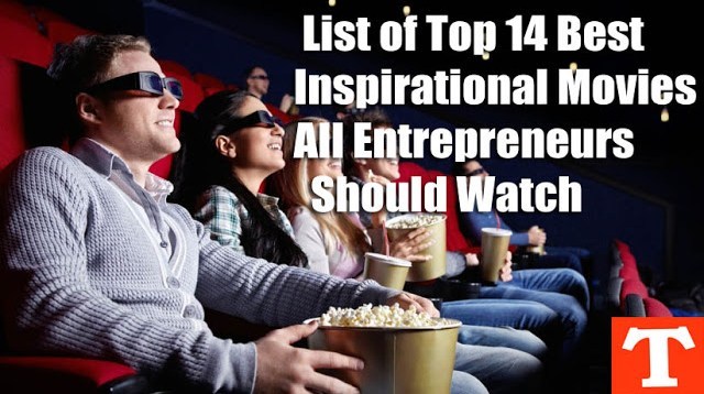 14 Best Inspirational Movies All Entrepreneurs Should Watch
