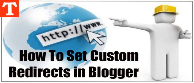 How To Set Custom Redirect URL in Blogger Blogs