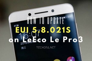 How to Update LeEco Le Pro3 to eUI 5.8.021s