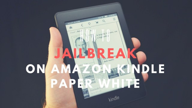 How to Jailbreak Amazon Kindle Paper White