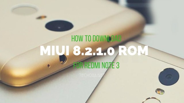 How to Download MIUI 8.2.1.0 Global Stable ROM for Redmi Note 3