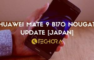 Download & Install Huawei Mate 9 B170 Nougat Update [Japan]