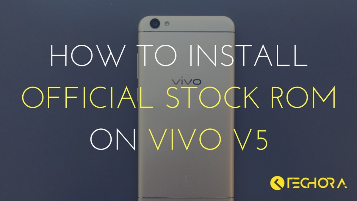 How to Download & Install Official Stock ROM on Vivo V5