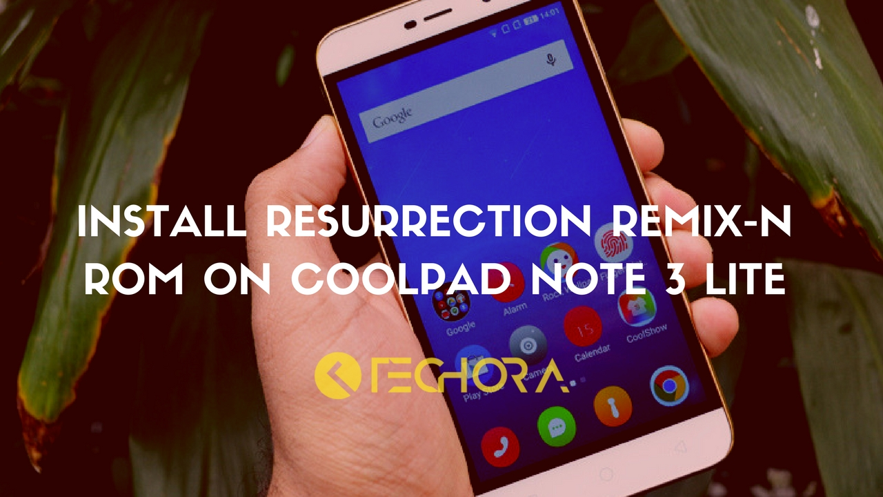 How to Install Resurrection Remix-N ROM on Coolpad Note 3 Lite