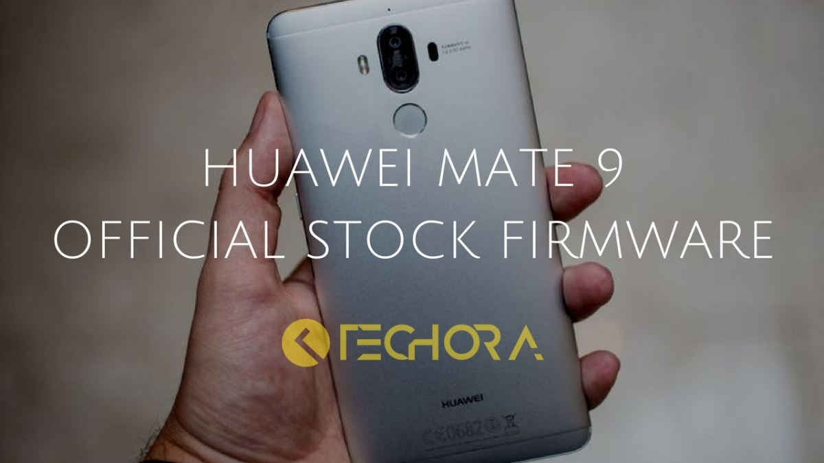 Download Huawei Mate 9 Stock Firmware [Official]