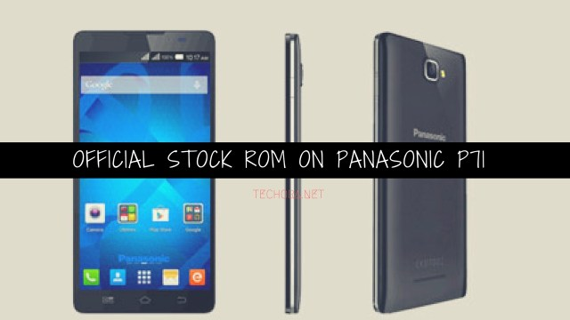 How to Install Official Stock ROM on Panasonic P71