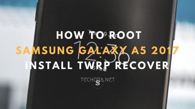 Root And Install TWRP Recovery On Samsung Galaxy A5 2017