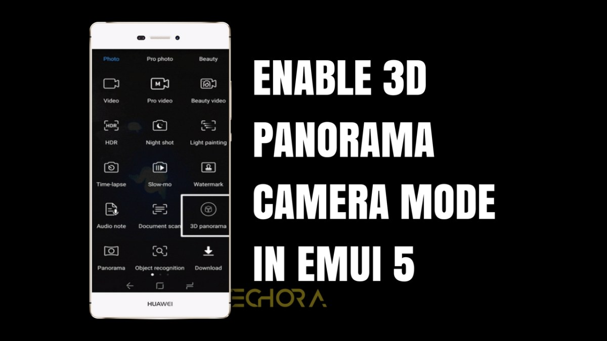 How to Enable 3D Panorama Camera Mode in EMUI 5.0 [No Root Required]