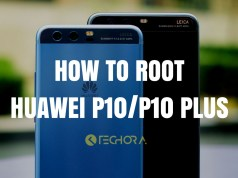 How to Install TWRP Recovery and Root Huawei P10/P10 Plus