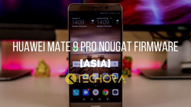 Huawei Mate 9 Pro B181 Nougat Firmware [Asia]
