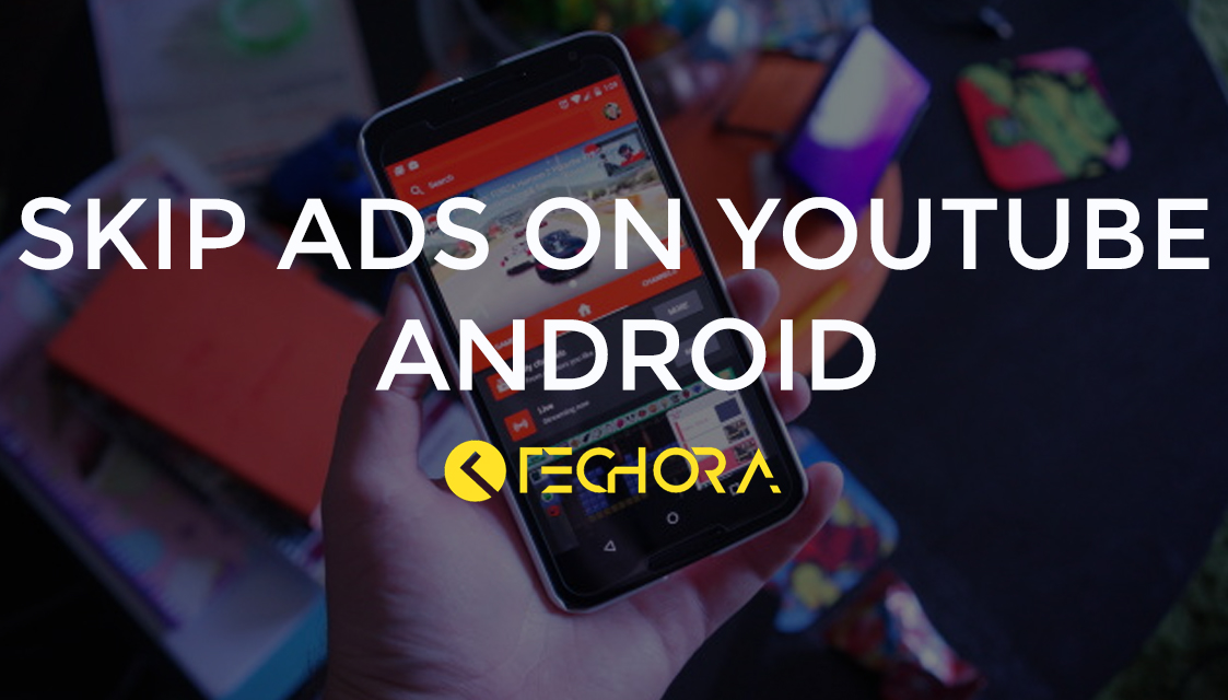 How to Skip YouTube Ads on Android [No Root]