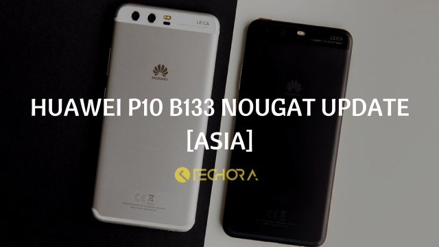 Download Huawei P10 B133 Nougat Update [Asia]