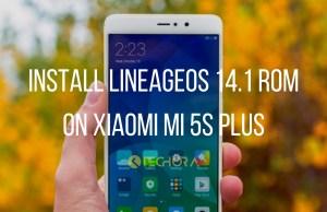 How to Install LineageOS 14.1 on Xiaomi Mi 5s Plus [Natrium]