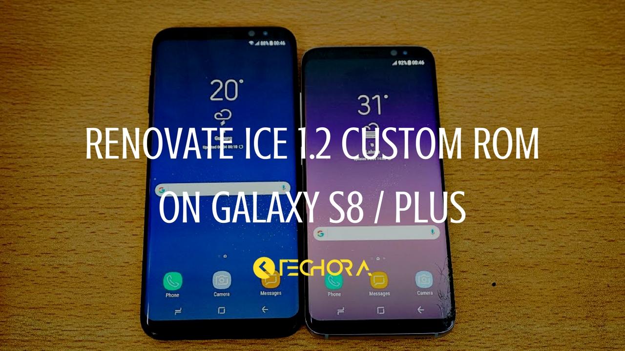 How to Install Renovate Ice 1 2 Custom Rom on Galaxy S8 / Plus