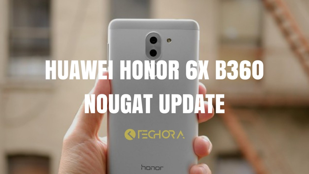 Download Huawei Honor 6X B360 Nougat Update [BLN-L21/22/24]