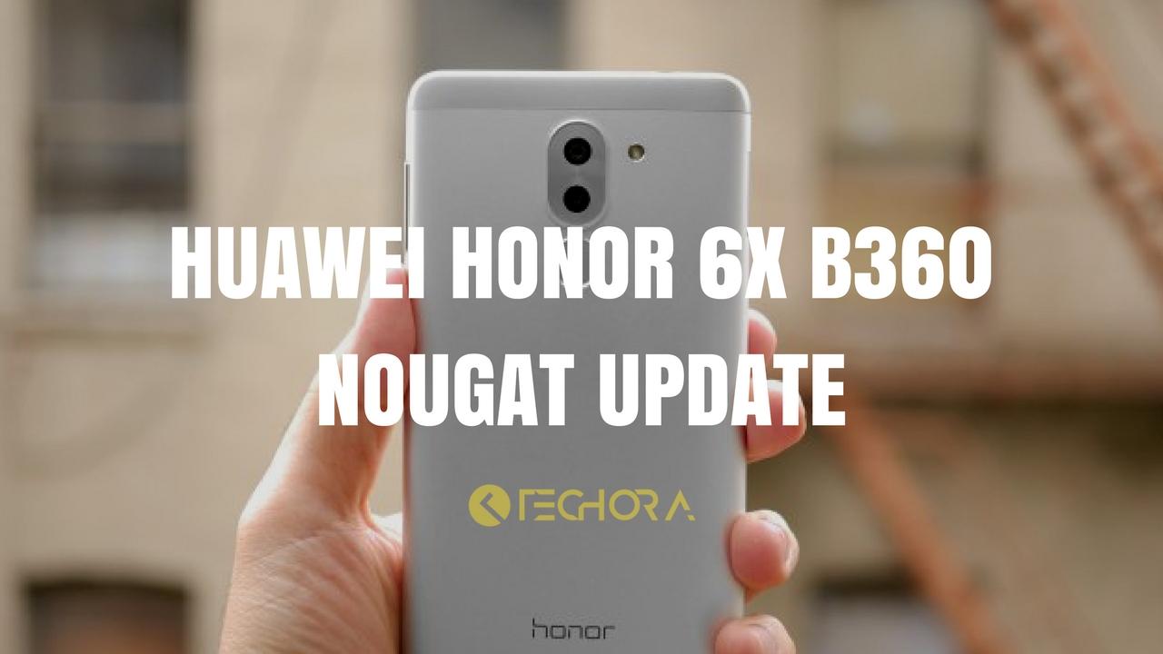 Download Huawei Honor 6X B360 Nougat Update [BLN-L21/22/24]