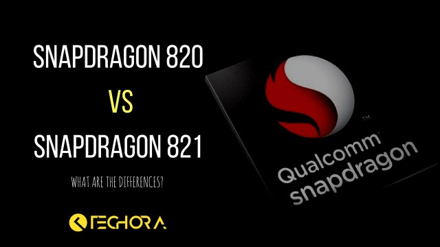 Snapdragon 820 vs Snapdragon 821: What Are the Differences?