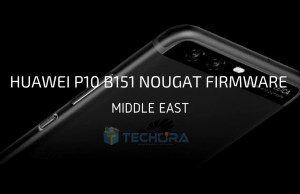 Huawei P10 B151 Nougat Firmware [Middle East]