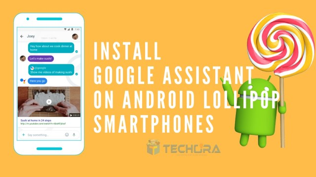 How to Install Google Assistant on Android Lollipop Devices [No Root]