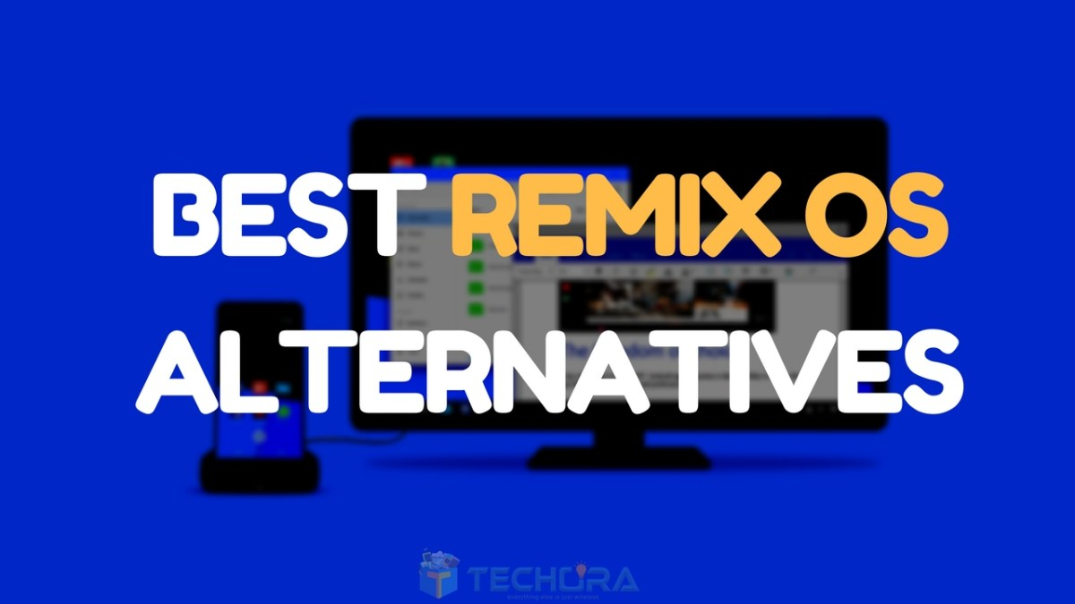 Top 6+ Best Remix OS Alternatives You Can Try