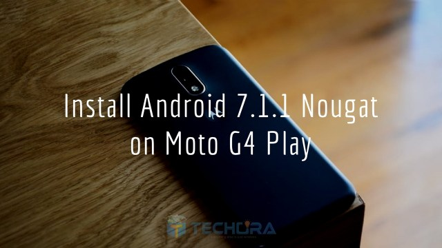how to update moto g4 play to nougat