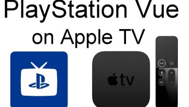 Photo of How to Install PlayStation Vue on Apple TV