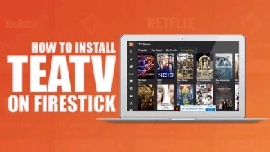Photo of How to Download & Install TeaTV for Firestick / Fire TV